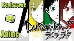 Durarara!! - Revisa awe Anime!