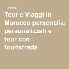 Tour e Viaggi in Marocco personalizzati e tour con fouristrada