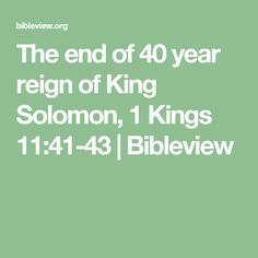 The end of 40 year reign of King Solomon, 1 Kings 11:41-43 | Bibleview