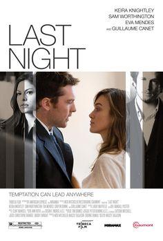 Last Night - Director: Massy Tadjedin Writer: Massy Tadjedin Stars: Keira Knightley, Sam Worthington, Guillaume Canet, Eva Mendes