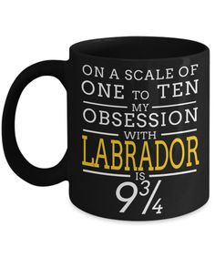 Yellow Labrador Retriever Gifts-Black Labrador Gifts-Black Labrador Coffee Mug  #coffeetime #christmasgift #present #gifts #quotesandsayings #coffeemug #birthdaygifts #birthdaywishes #yesecart #giftforher