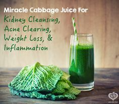 Miracle Cabbage Juice For Kidney Cleansing, Acne Clearing Ingredients: - 1 large green or purple cabbage (purple = more anthocyanins (antioxidants)) - 1-2 lemons, peeled (depending on how bitter you like your juices) - 2 apples of your choice - 2 inches ginger root
