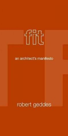 Fit : an architect's manifesto