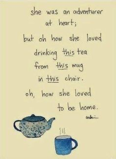 i don't like the little illustrations. but the words are lovely. Tea Quotes, Life Quotes, Life Memes, Tea Art, My Tea, Beautiful Words, Tea Time, Wise Words, Quotes To Live By