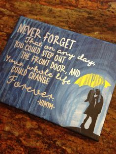 How I Met Your Mother quote Handpainted by luvlikecrazycreation