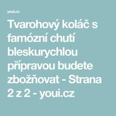 Tvarohový koláč s famózní chutí bleskurychlou přípravou budete zbožňovat - Strana 2 z 2 - youi.cz