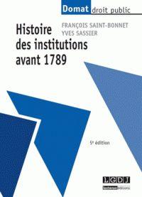 François Saint-Bonnet et Yves Sassier - Histoire des institutions avant 1789.