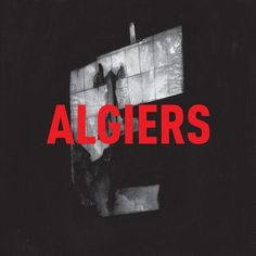Most recent gems #1: Algiers (2015)  .. to my ears, these guys play some excellent and murky 'neo-gospel' .... the album is and will remain without doubt in my Top 10 for 2015.