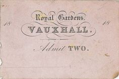 1820-1825 ca. Ticket Royal Gardens, Vauxhall, London, UK. Admit Two. collections.museumoflondon.org.uk suzilove.com