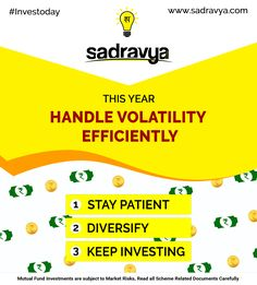 In 2017, learn to handle the Market Volatility in the best interest of your Mutual Fund Investments with Sadravya! #MF #MutualFund #Sadravya