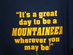 It's a great day to be a Mountaineer wherever you may be!
