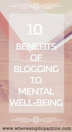 Blogging will change your life for the better in these ten unexpected ways.