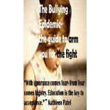 The Bullying Epidemic-the guide to arm you for the fight (Kindle Edition)By Kathleen Patel