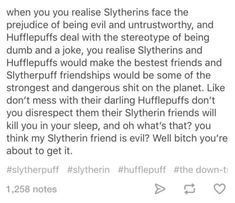 SlytherPuff: 20 Adorably Accurate Examples of the Slytherin & Hufflepuff Relationship Harry Potter Houses, Hogwarts Houses, Harry Potter Fandom, Harry Potter World, Harry Potter Memes, Slytherin And Hufflepuff, Slytherin House, Pretending To Be Happy, Harry Potter Universal