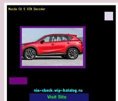 Mazda CX 5 VIN Decoder - Lookup Mazda CX 5 VIN number. 164912 - Mazda. Search Mazda CX 5 history, price and car loans.