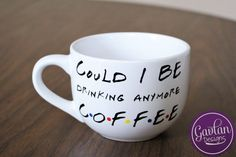 Thanks so much for stopping by! I hope you love my creations as much as I love making them! *Alright CHANDLER BING...anyone else read that in Janices voice? Here is another one inspired by my fav, Mr. Bing! Phrase reads Could I BE drinking anymore coffee with FRIENDS font and colored