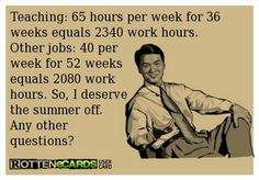 Make that 85 hours a week for me at least :-( Teaching 2 grades requires a lot more planning.Plus you can't repeat the year priors work.