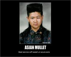 Asians with mullets!