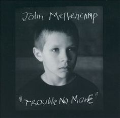 Trouble No More - John Mellencamp.  Good little album on which he covers some old time folk and blues tunes.  Good listen.