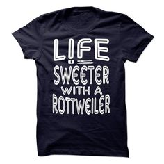 LIFE IS SWEETER WITH A ROTTWEILER Order HERE ==> https://www.sunfrog.com/Pets/LIFE-IS-SWEETER-WITH-A-ROTTWEILER.html?41088 Please tag & share with your friends who would love it  #xmasgifts #renegadelife #superbowl