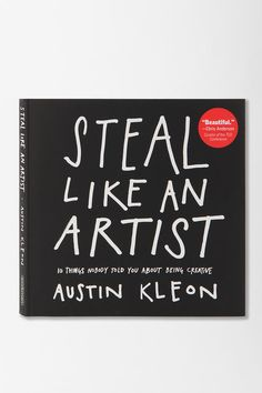 Steal Like An Artist By Austin Kleon || what the zou never taught me.