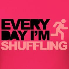 every day im shuffling