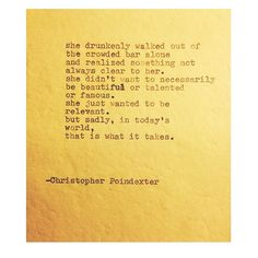 The Blooming of Madness #241 written by Christopher Poindexter quote She drunkenly walke out of the crowded bar alone and realised