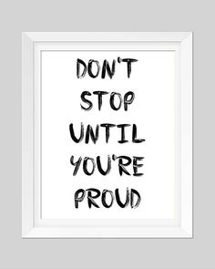 Printable Wall Art  //  Don't Stop Until You're Proud  // Quote Print  //  Minimalist Art  //  4 JPEG Files  //  Home Decor