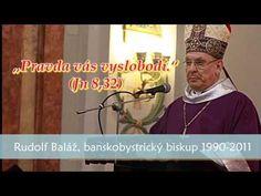 biskup Rudolf Baláž: Slovensko, kam kráčaš? - YouTube The Originals, Music, Youtube, Musica, Musik, Muziek, Music Activities, Youtubers, Youtube Movies