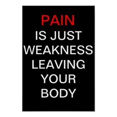 Shop Pain is just weakness leaving your body poster created by Personalize it with photos & text or purchase as is! Motivational Posters For School, Motivational Words, Quote Posters, Body Quotes, Pain Quotes, Bible Quotes, Qoutes, Inspirational Quotes For Kids, Inspiring Quotes