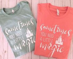 Items similar to Sometimes You Need A Little Magic Cinderella Magic Kingdom Castle Tee on Etsy Disney World Shirts, Disney World Trip, Disney Diy, Disney Crafts, Disney Shirts, Disney Outfits, Disney Love, Disney Magic, Disney Clothes