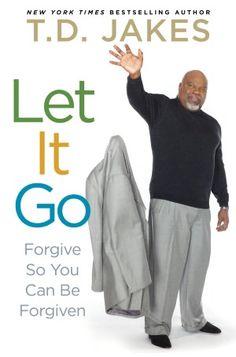 Let It Go by T.D. Jakes