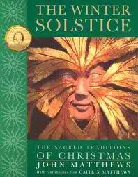 The Winter Solstice….The Sacred Traditions of Christmas  by John Matthews.     Despite the word Christmas in the title, this book is about the Winter Solstice, how Christmas came about, and the history and lore surrounding the whole Season. Each chapter provides cross-cultural connections to the ideas, customs, and icons of Christmas.  The book starts out discussing Solstice celebrations and lore across the world where the celebration of the Return of the Sun takes place from Egypt, to Rome…