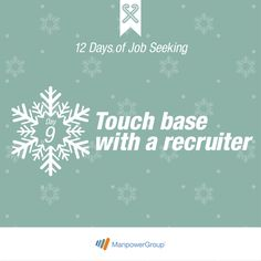 Tip Nine: Call a recruiter and see if they have any open positions. #12DaysofJobSeeking