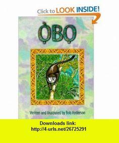 Obo (9781571741240) Bob Anderson , ISBN-10: 1571741240  , ISBN-13: 978-1571741240 ,  , tutorials , pdf , ebook , torrent , downloads , rapidshare , filesonic , hotfile , megaupload , fileserve