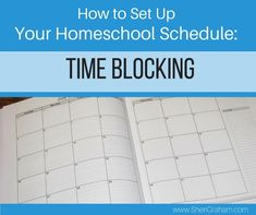 How to Set Up Your Homeschool Schedule- Time Blocking