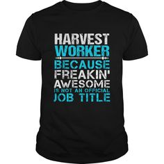 [Hot tshirt name ideas] HARVEST-WORKER  Teeshirt of year  How to ? 1. Select color 2. Click the ADD TO CART button 3. Select your Preferred Size Quantity and Color 4. CHECKOUT! If You dont like this shirt you can use the SEARCH BOX and find the Custom Shirt with your Name!!  Tshirt Guys Lady Hodie  SHARE and Get Discount Today Order now before we SELL OUT Today  automotive 32 years to look this good tshirt