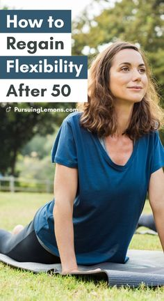 How To Regain Flexibility After 50 | Age is just a number! Don
