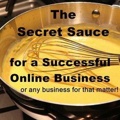 The Secret Sauce for a Successful Online Business . or any business for that matter. Web Business, Business Profile, Business Advice, Business Quotes, Business Marketing, Direct Sales Tips, Direct Selling, Online Marketing Courses, Successful Online Businesses