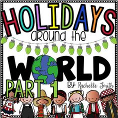 **UPDATED November 2016 (added 75 pages to the unit)**{A top 10 best seller on TeachersPayTeachers!} Travel near and far to see a glimpse of Holidays Around the World. This is a great way to integrate the Christmas theme into your curriculum! There are 8 countries to learn about and a craftivity {or two} for each country.