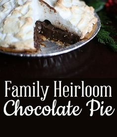 Super special family chocolate pie recipe. Easy, light and rich, delicious flavor! You probably have most of these ingredients in your pantry already. .