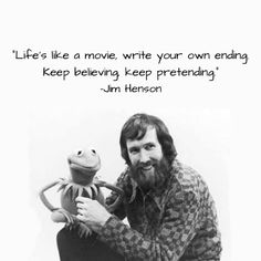 Jim Henson quote life's like a movie