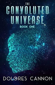 Free Read The Convoluted Universe: Book One Author Dolores Cannon, #IReadEverywhere #Nonfiction #GoodReads #Kindle #GreatReads #BookAddict #AmReading #Suspense #Books