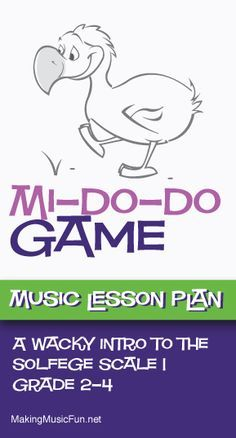 """Mi-Do-Do Game   An Introduction to Solfege - If you sing """"Mi-Do-Do"""" you are the Do-Do Bird   Free Music Lesson Plan - http://makingmusicfun.net/htm/f_mmf_music_library/mi-do-do-game-an-introduction-to-solfege.htm"""