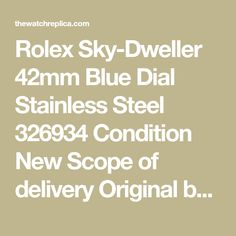 Rolex Sky-Dweller Blue Dial Stainless Steel 326934 Condition New Scope of delivery box, papers Availability Rose Gold Rolex Mens, Sky Dweller, Rolex Models, Watch Sale, Watches For Men, Conditioner, Delivery, Stainless Steel, Number