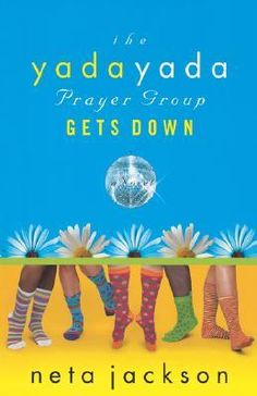 The Yada Yada Prayer Group Gets Down by Neta Jackson ~ 3.5 out of 5