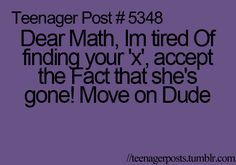 I hate math. Math Jokes, Math Humor, Teen Posts, Teenager Posts, I Hate Math, Pharmacy Humor, Laughing So Hard, Amazing Quotes, Finding Yourself