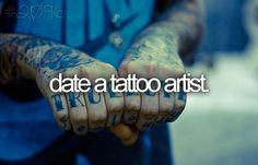 date a GOOD tattoo artist and get lots of awesome tattoos lol