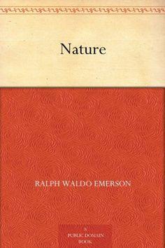 Nature von Ralph Waldo Emerson, http://www.amazon.de/dp/B004TQ46CE/ref=cm_sw_r_pi_dp_.Wazrb1V80TZK