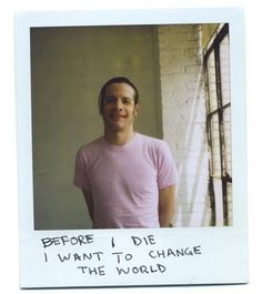 before i die i want to change the world